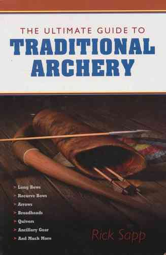 The Ulitmate Guide to Traditional Archery