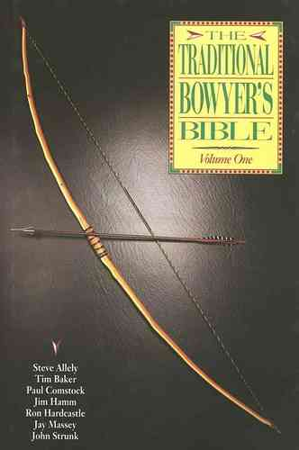 Traditional Bowyers Bible Vol. 1
