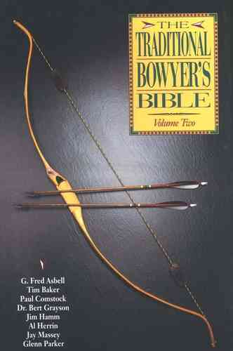 Traditional Bowyers Bible Vol. 2