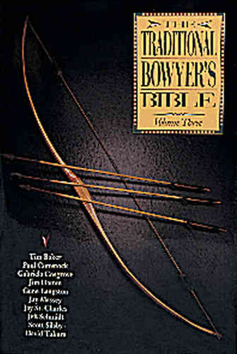 Traditional Bowyers Bible Vol. 3