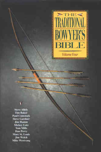 Traditional Bowyers Bible Vol. 4