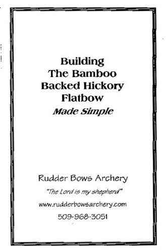 Building the Bamboo Backed Hickory Flatbow Booklet